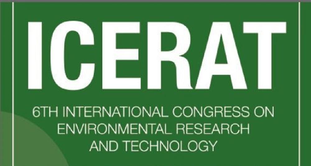 6. ICERAT - Uluslararası Çevre Araştırmaları ve Teknolojisi Kongresi