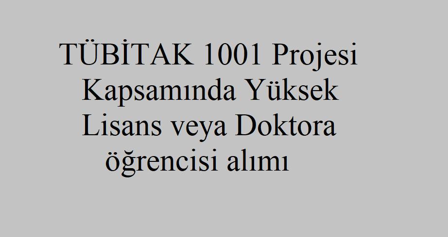 TÜBİTAK 1001 projesi Kapsamında Lisans veya Doktora öğrencisi alınması planlanmıştır