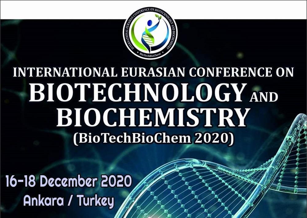Uluslararası Avrasya BİYOTEKNOLOJİ ve BİYOKİMYA Konferansı (BioTechBioChem 2020)