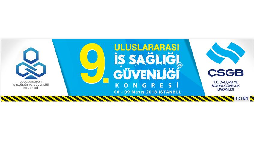 9. Uluslararası İş Sağlığı ve Güvenliği Kongresi
