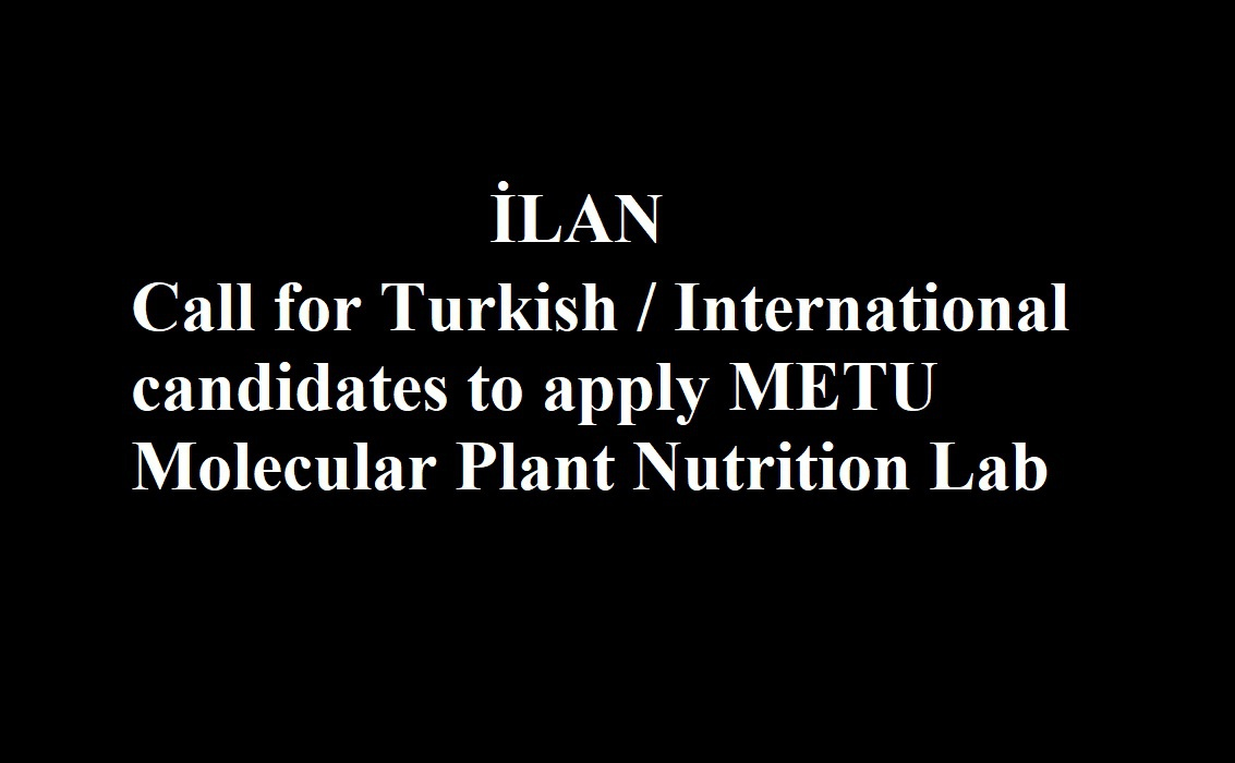 Call for Turkish/International candidates to apply METU Molecular Plant Nutrition Lab