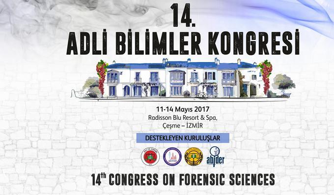 14. Adli Bilimler Kongresi, 11-14 Mayıs tarihleri arasında Çeşme'de yapılacak