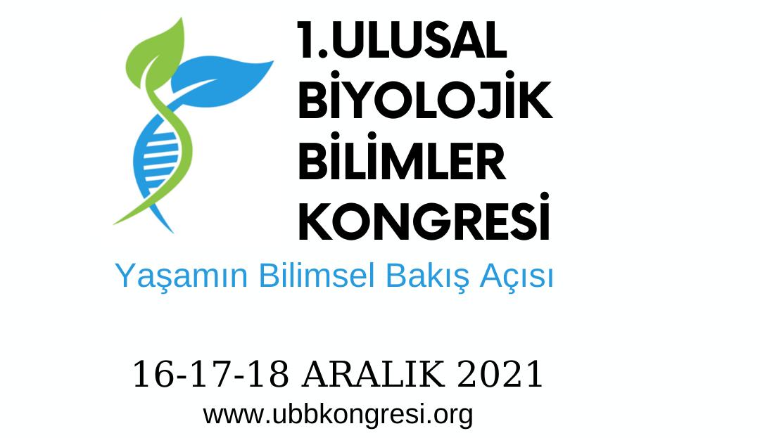 I. Ulusal Biyolojik Bilimler Kongresi (16-18 Aralık 2021